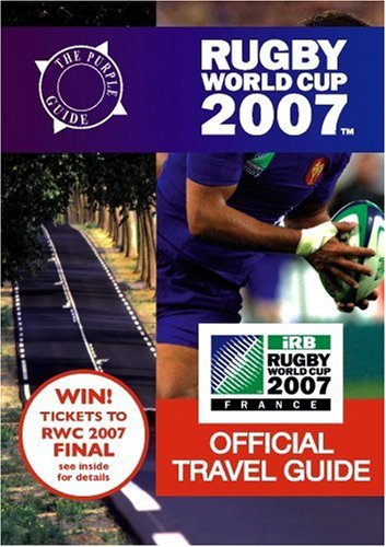9780954723484: Rugby World Cup 2007 Official Travel Guide (Purple Guide)