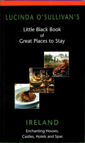 9780954725600: Lucinda O'Sullivan's Little Black Book: Great Places to Stay Ireland