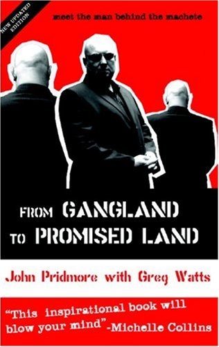 FROM GANGLAND TO PROMISED LAND: Pridmore, John