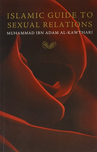 Islamic Guide to Sexual Relations: Mufti Muhammad Ibn