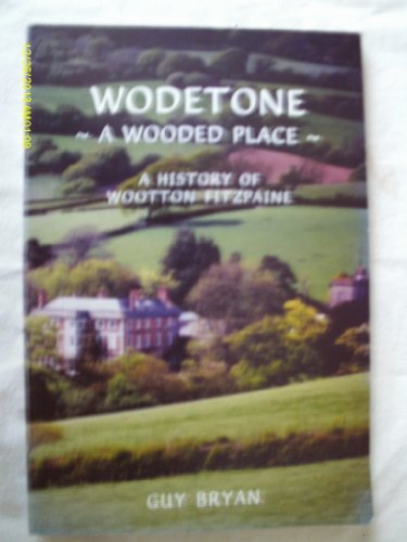 9780954739201: Wodetone - A wooded place: A history of Wootton Fitzpaine