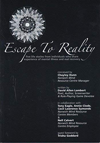 9780954741709: Escape to Reality: Five Life Stories from Individuals Who Share Experience of Mental Illness and Real Recovery