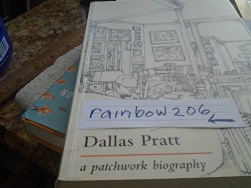 9780954748807: Dallas Pratt: A Patchwork Biography