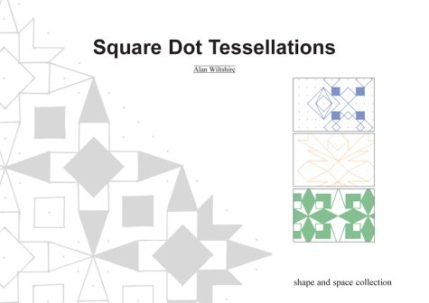 9780954749989: Square Dot Tessellations (Shape and Space Collection)