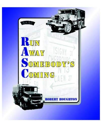 Run Away Somebody's Coming (RASC): Robert Leslie Houghton (Author), John Michael Houghton (...