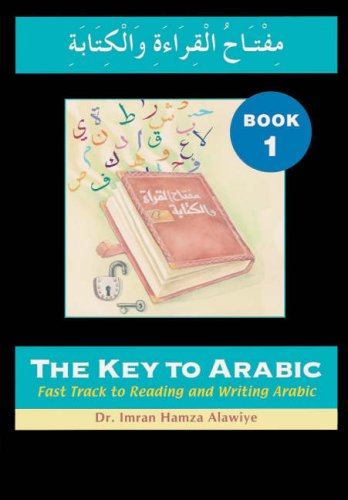 9780954750916: The Key to Arabic: Bk. 1: Fast Track to Reading and Writing Arabic