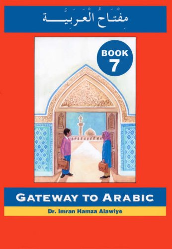 9780954750992: Gateway to Arabic Book 7 - Arabic & English Edition