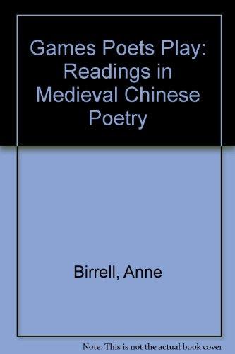 9780954755904: Games Poets Play : Readings in Medieval Chinese Poetry