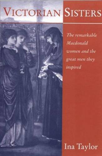 9780954756024: Victorian Sisters: The Remarkable Macdonald Women and the Great Men They Inspired