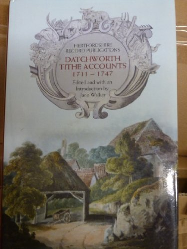 9780954756185: Datchworth Tithe Accounts 1711-1747 (Hertfordshire Record Publications)