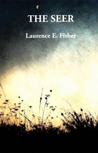 The Seer: Laurence E Fisher