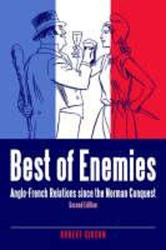 9780954758622: Best of Enemies: Anglo-French Relations Since the Norman Conquest