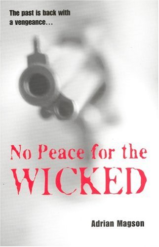 No Peace for the Wicked: Magson, Adrian