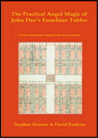 9780954763909: Practical Angel Magic of Dr John Dee's Enochian Tables: Tabularum Bonorum Angelorum Invocationes as Used by Wynn Westcott, Alan Bennett, Reverend Ayto
