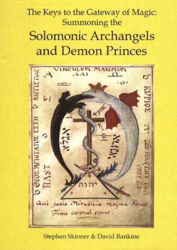 9780954763916: Keys to the Gateway of Magic: Summoning the Solomonic Archangels and Demon Princes