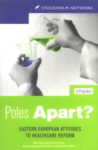 Poles Apart: Eastern European Attitudes to Healthcare Reform (0954766334) by Helen Disney; David Hill; Pavel Hrobon; Adam Kruszewski; Henrieta Madarova; Rick Nye; Martin Stefunko