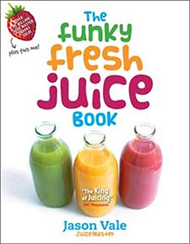 9780954766412: The Funky Fresh Juice Book