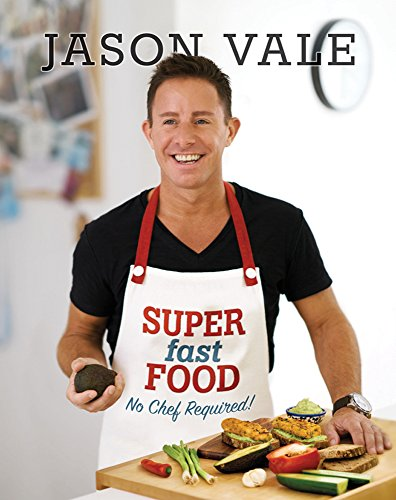 9780954766474: Super Fast Food: No Chef Required!