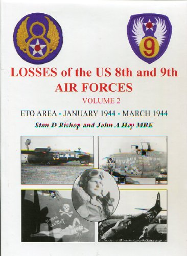 9780954768522: Losses of the US 8th and 9th Air Forces: January 1944-March 1944. ETO Area January-March 1944 v. 2