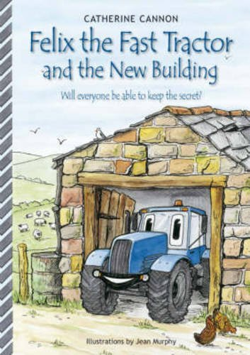 9780954770105: Felix and the New Building (Felix the Fast Tractor)