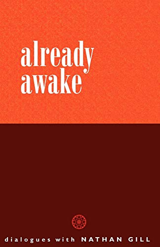 9780954779221: Already Awake: Dialogues with Nathan Gill