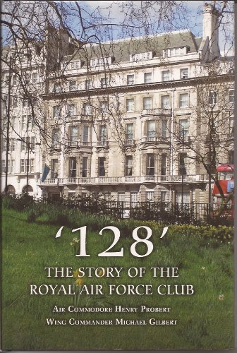 9780954784904: '128': The Story of the Royal Air Force Club