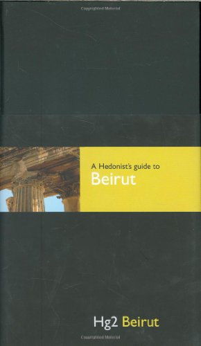 9780954787868: Hedonist's Guide To Beirut 1st Edition (A Hedonist's Guide to...)