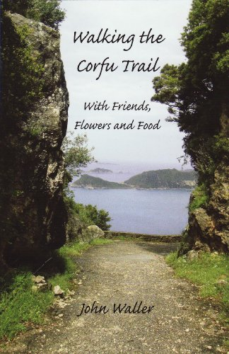 9780954788766: Walking the Corfu Trail: With Friends, Flowers and Food