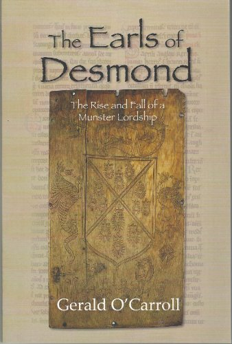 9780954790233: The Earls of Desmond, The Rise and Fall of a Munster Lordship
