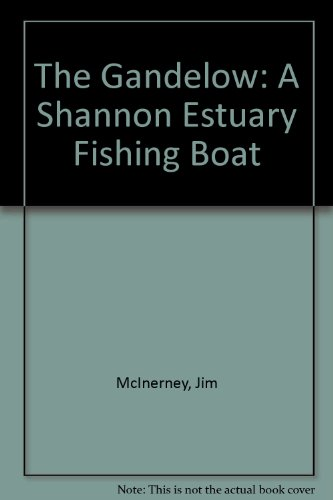 9780954791513: The Gandelow: A Shannon Estuary Fishing Boat