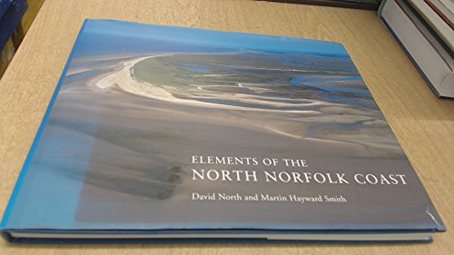 9780954792701: Elements of the North Norfolk Coast: Wildlife, Villages, History, Myths Legends