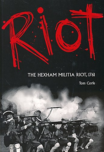 Riot: The Hexham Militia Riot, 1761