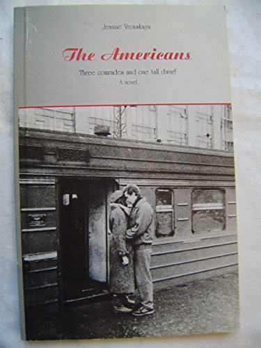 9780954797898: The Americans: Three Comrades and One Tall Dwarf