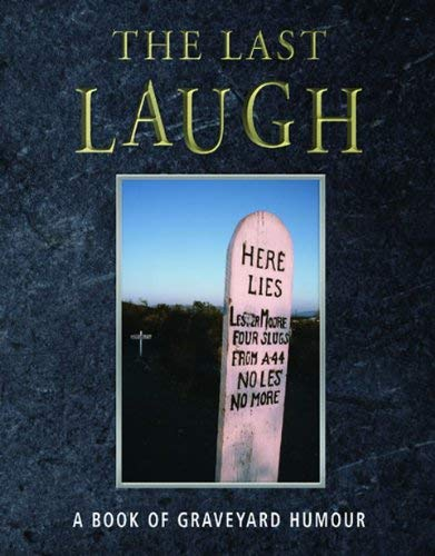 9780954798826: The Last Laugh: A Book of Graveyard Humour