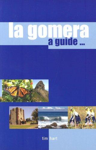 9780954798901: La Gomera: A Guide to the Unspoiled Canary Island
