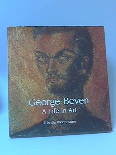 9780954803803: George Beven, A Life in Art