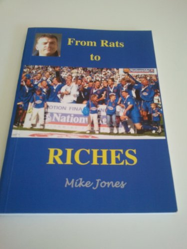 9780954809904: From Rats to Riches
