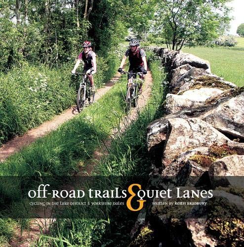 9780954813178: Off-road Trails and Quiet Lanes: Cycling in the Lake District and Yorkshire Dales