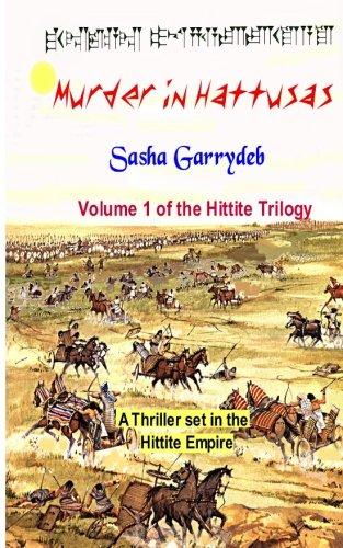 Murder in Hattusas: Hittite Trilogy: Sasha Garrydeb