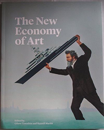 9780954815813: The New Economy of Art: Value, Patronage and Emerging Business Models in Contemporary Visual Art
