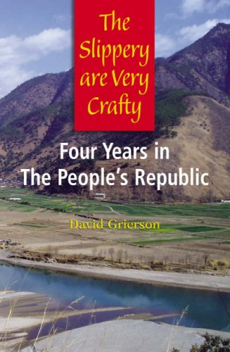 9780954817138: The Slippery are Very Crafty: Four Years in the People's Republic