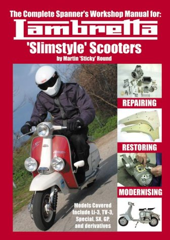 9780954821609: Complete Spanner's Workshop Manual for: Lambretta 'slimstyle' Scooters