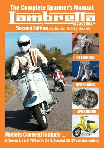 The Complete Spanner s Manual: Lambretta Scooters (Paperback): Martin Sticky Round
