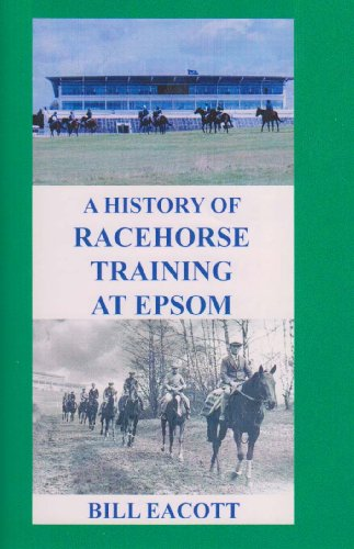 9780954827816: A History of Racehorse Training at Epsom