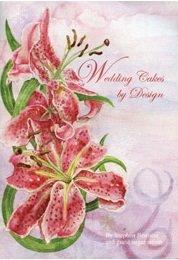 Wedding Cakes by Design (0954828216) by Stephen Benison; Lesley Bastone; Karen Davis; Alan Dunn; Marion Frost; Margaret Ford; Lesley Herbert; Sheila Lampkin; Norma Laver