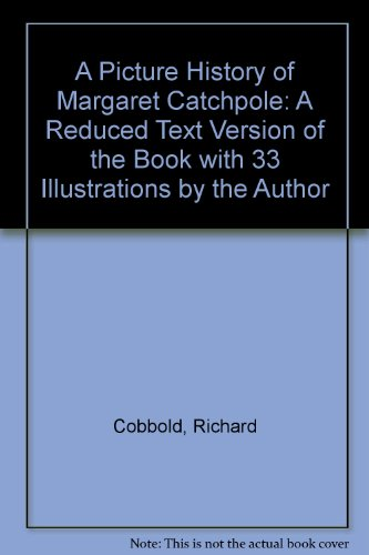 A Picture History of Margaret Catchpole: A: Cobbold, Richard
