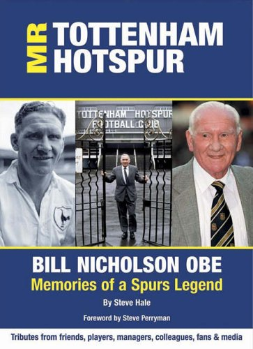 9780954833657: Mr. Tottenham Hotspur: Bill Nicholson OBE - Memories of a Spurs Legend