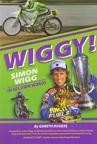 9780954833671: WIGGY!: Simon Wigg in His Own Words