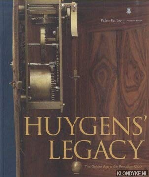 9780954833909: Huygens' Legacy: The Golden Age of the Pendulum Clock