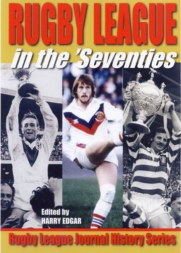 9780954835583: Rugby League in the Seventies